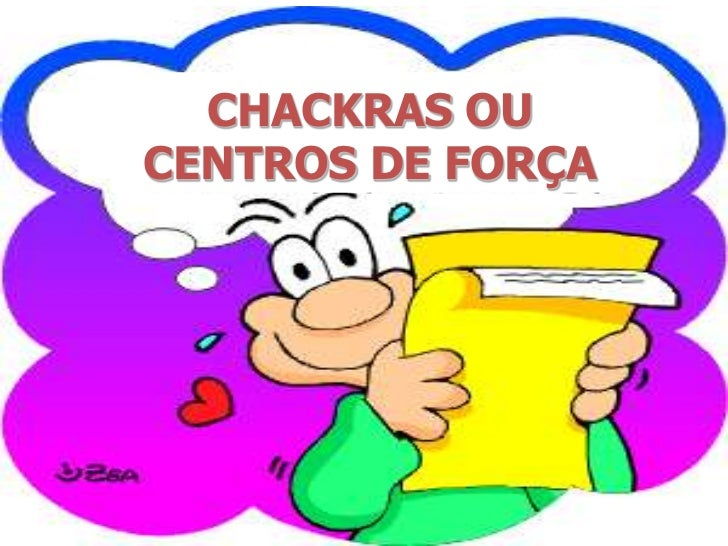 CHACKRAS OU CENTROS DE FORÇA<br />