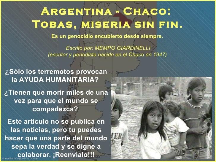 Es un genocidio encubierto desde siempre.   Argentina - Chaco:  Tobas, miseria sin fin. Escrito por: MEMPO GIARDINELLI  (e...