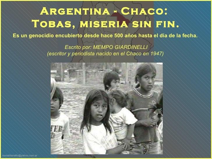 Es un genocidio encubierto desde hace 500 años hasta el día de la fecha.   Argentina - Chaco:  Tobas, miseria sin fin. Esc...