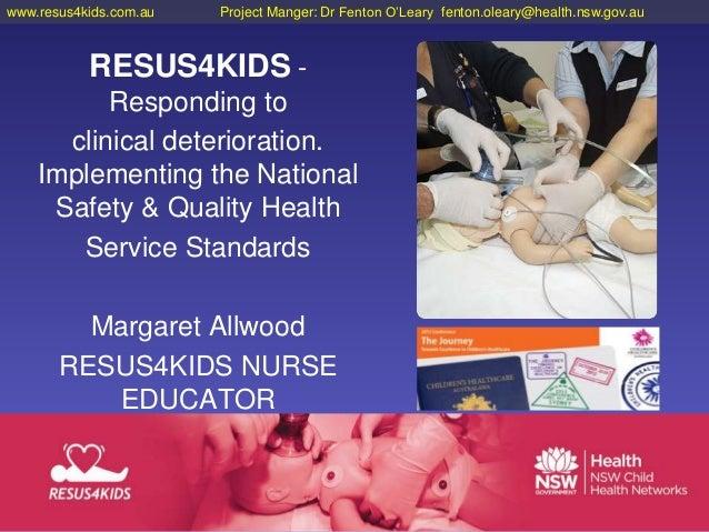 www.resus4kids.com.au   Project Manger: Dr Fenton O'Leary fenton.oleary@health.nsw.gov.au           RESUS4KIDS -          ...