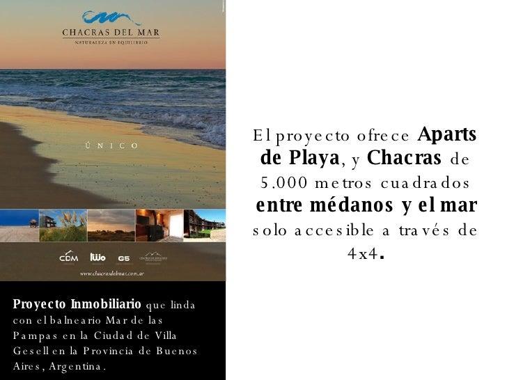 Proyecto Inmobiliario  que linda con el balneario Mar de las Pampas en la Ciudad de Villa Gesell en la Provincia de Buenos...