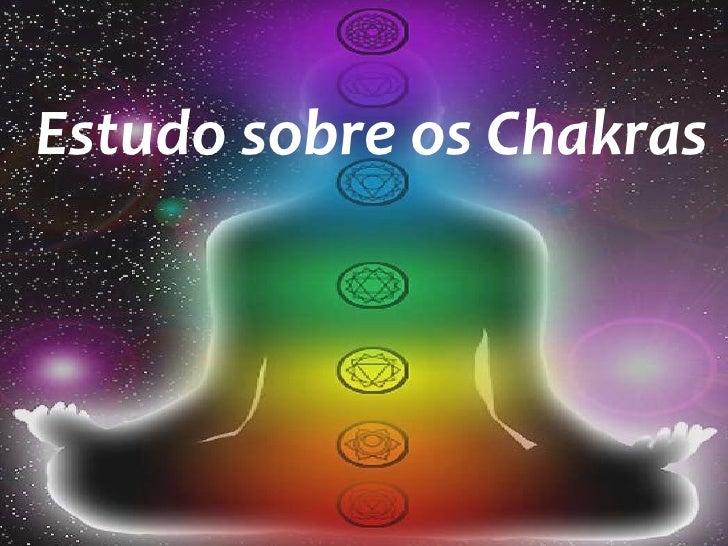 Estudo sobre os Chakras