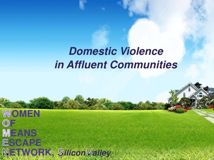 Domestic Violence        in Affluent CommunitiesOMENFEANSSCAPEETWORK, ilicon alley