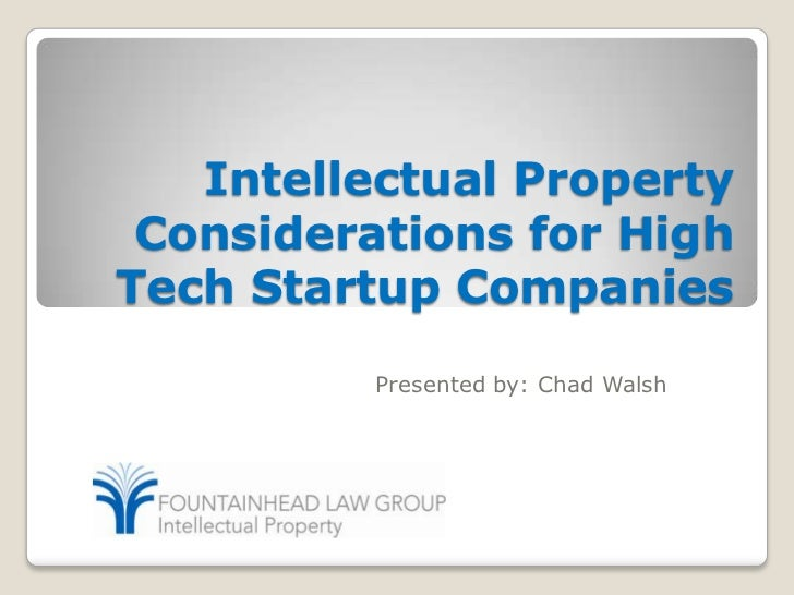 Intellectual Property Considerations for High Tech Startup Companies<br />Presented by: Chad Walsh<br />