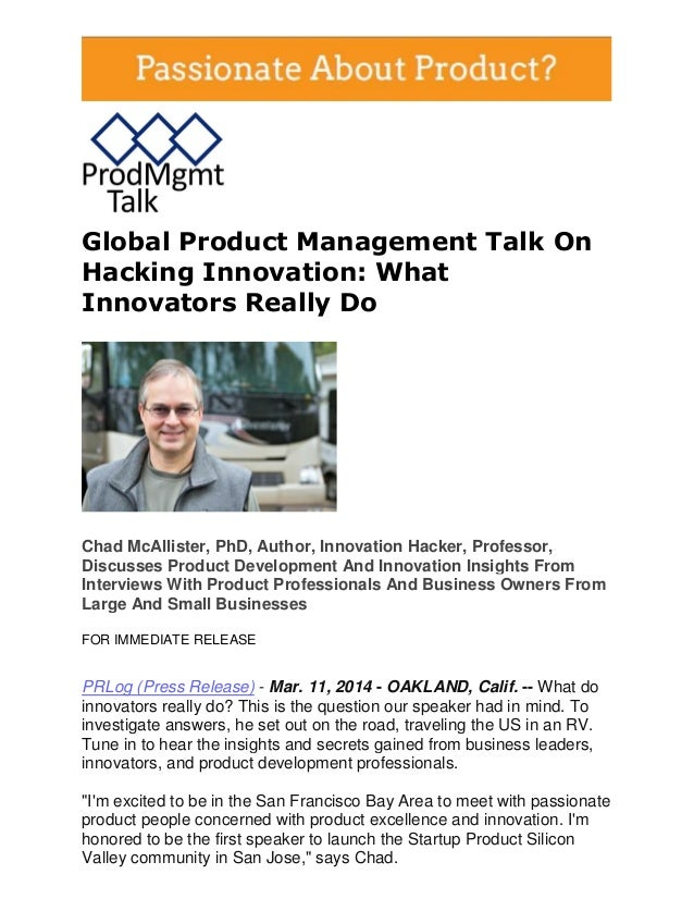 Global Product Management Talk On Hacking Innovation: What Innovators Really Do Chad McAllister, PhD, Author, Innovation H...