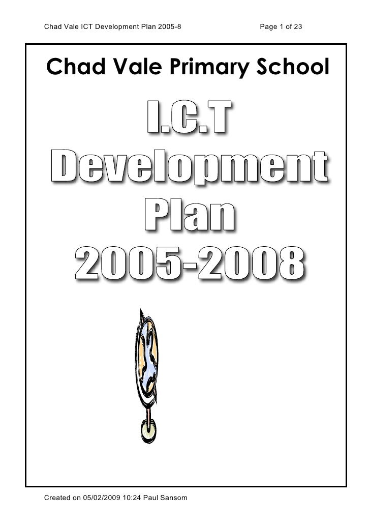 Chad Vale ICT Development Plan 2005-8     Page 1 of 23     Chad Vale Primary School     Created on 05/02/2009 10:24 Paul S...