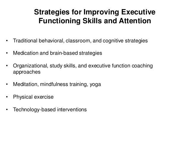 What Tech Tools are Used to Teach Attention and other Skills? • Working memory training programs- Cogmed • Neurofeedback/ ...