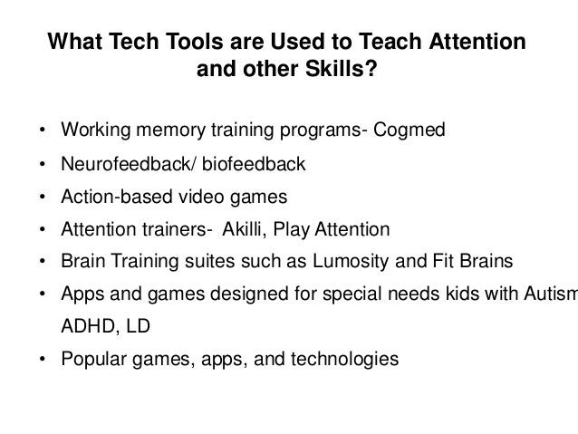 Why Use Popular Games, Apps and Technologies to Improve Executive Functions • Engagement, fun, attention, and persistence ...