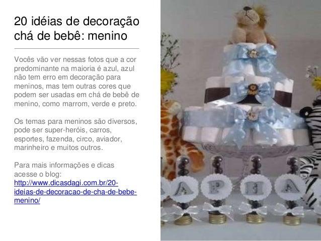 20 idéias de decoração  chá de bebê: menino  Vocês vão ver nessas fotos que a cor  predominante na maioria é azul, azul  n...