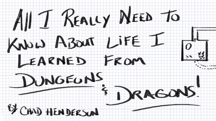 All I Really Need to Know About Life, I Learned From Dungeons and Dragons