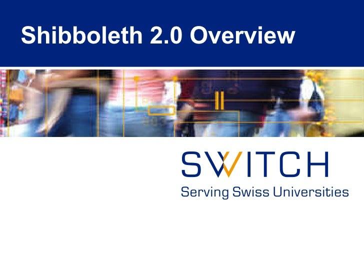 Shibboleth 2.0 Overview
