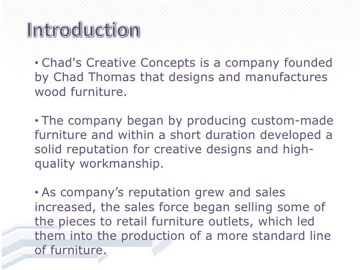 chads creative concept essay Material chads creative concept is a pattern producing and manufacturing wood furnitures the proof builds up a good idea for smoking weed before writing essay.