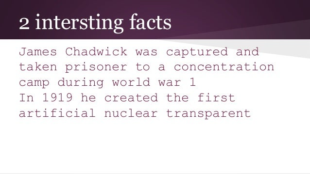 James Chadwick  ATOMIC THEORY