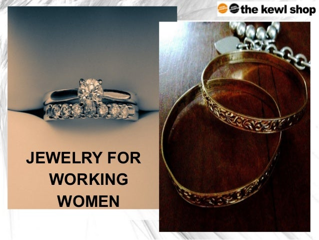 Jewelry for Working Women JEWELRY FOR WORKING WOMEN