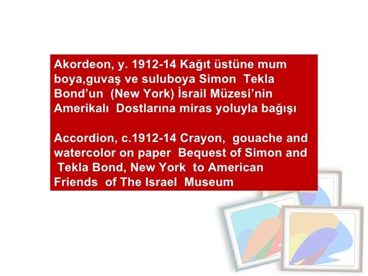 Akordeon, y. 1912-14 Kağıt üstüne mum boya,guvaş ve suluboya Simon  Tekla Bond'un  (New York) İsrail Müzesi'nin Amerikalı ...