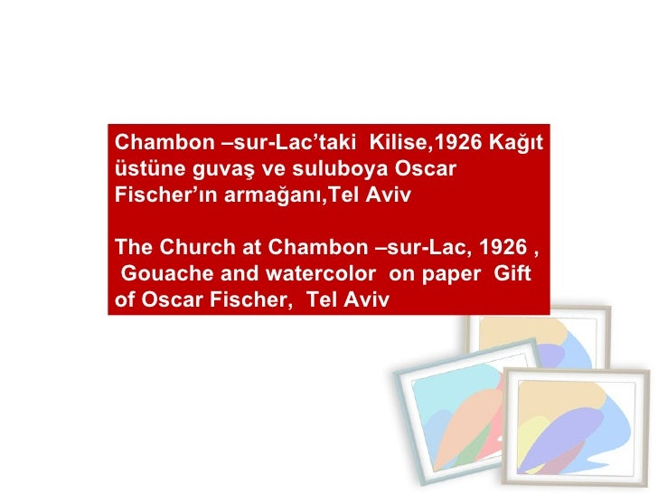 Chambon –sur-Lac'taki  Kilise,1926 Kağıt üstüne guvaş ve suluboya Oscar Fischer'ın armağanı,Tel Aviv  The Church at Chambo...