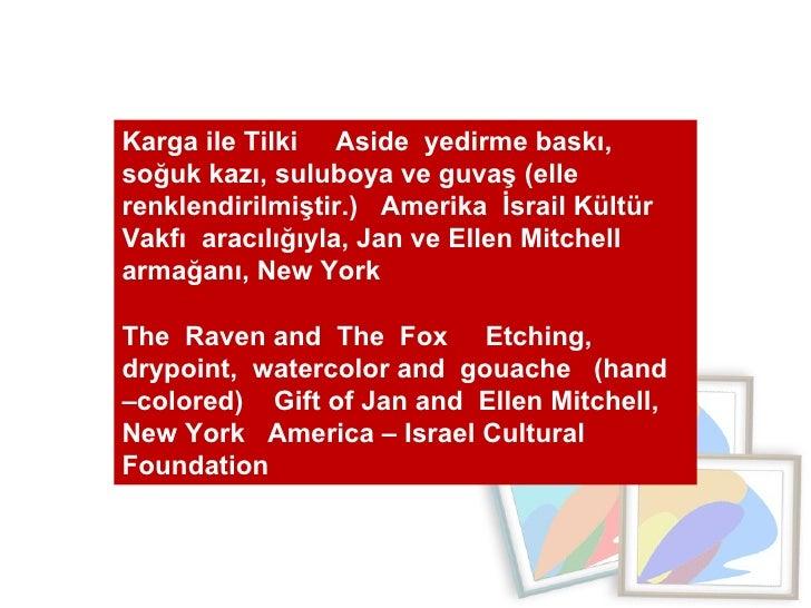Karga ile Tilki  Aside  yedirme baskı, soğuk kazı, suluboya ve guvaş (elle renklendirilmiştir.)  Amerika  İsrail Kültür  V...