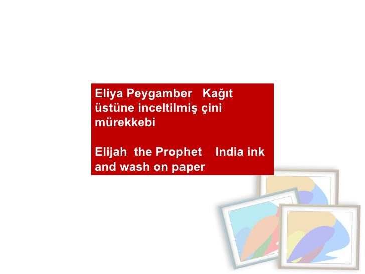 Eliya Peygamber  Kağıt üstüne inceltilmiş çini mürekkebi  Elijah  the Prophet  India ink and wash on paper