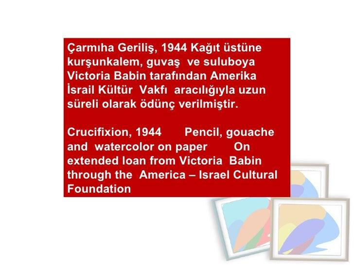 Çarmıha Geriliş, 1944 Kağıt üstüne kurşunkalem, guvaş  ve suluboya  Victoria Babin tarafından Amerika İsrail Kültür  Vakfı...