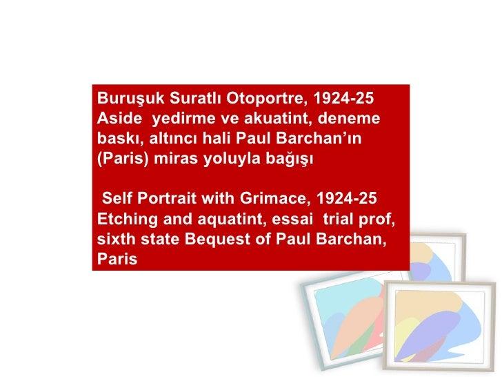 Buruşuk Suratlı Otoportre, 1924-25 Aside  yedirme ve akuatint, deneme baskı, altıncı hali Paul Barchan'ın (Paris) miras yo...