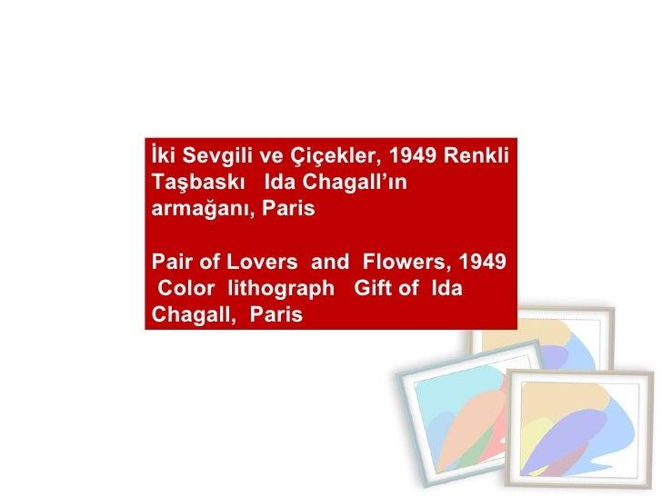 İki Sevgili ve Çiçekler, 1949 Renkli Taşbaskı  Ida Chagall'ın armağanı, Paris  Pair of Lovers  and  Flowers, 1949  Color  ...
