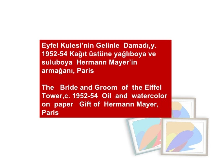 Eyfel Kulesi'nin Gelinle  Damadı,y. 1952-54 Kağıt üstüne yağlıboya ve suluboya  Hermann Mayer'in  armağanı, Paris  The  Br...