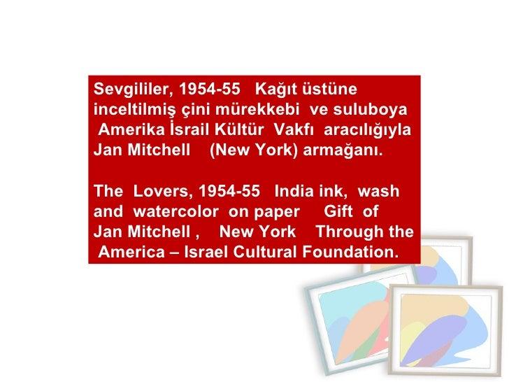 Sevgililer, 1954-55  Kağıt üstüne  inceltilmiş çini mürekkebi  ve suluboya  Amerika İsrail Kültür  Vakfı  aracılığıyla Jan...