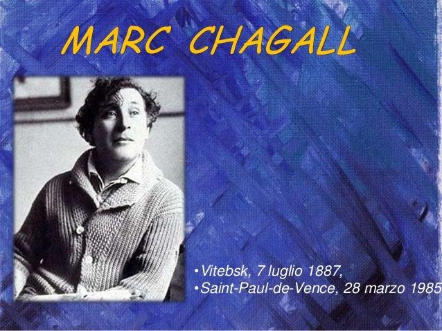MARC CHAGALL•Vitebsk, 7 luglio 1887,•Saint-Paul-de-Vence, 28 marzo 1985
