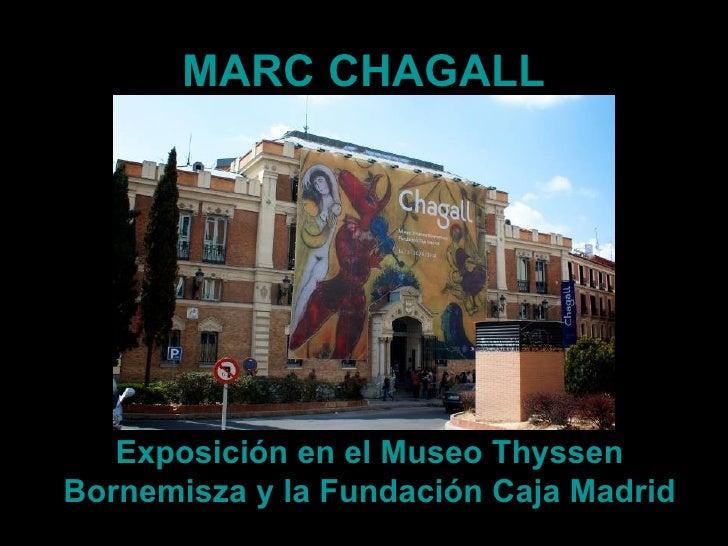 MARC CHAGALL   Exposición en el Museo ThyssenBornemisza y la Fundación Caja Madrid