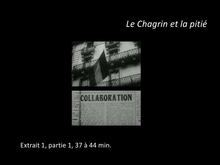 Le Chagrin et la pitiéExtrait 1, partie 1, 37 à 44 min.