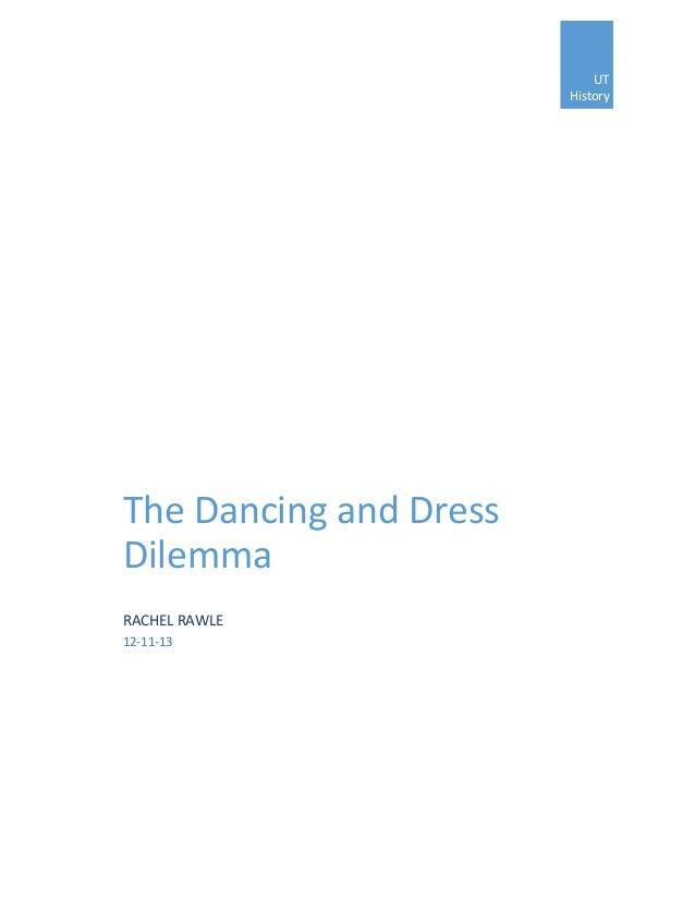 UT History The Dancing and Dress Dilemma RACHEL RAWLE 12-11-13