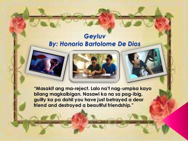 geyluv by honorio bartolome de dios story I kept on looking for this but couldn't find anything, all of my searches result in another search engine for term papers, essays, videos, etc does someone have this short story thanks in advance.