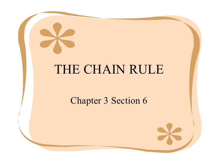THE CHAIN RULE Chapter 3 Section 6
