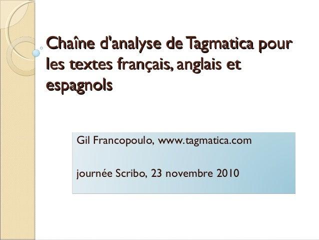 Chaîne d'analyse de Tagmatica pourChaîne d'analyse de Tagmatica pour les textes français, anglais etles textes français, a...
