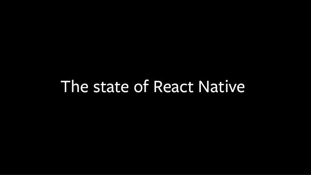 The state of React Native