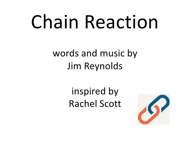 Chain Reactionwords and music by Jim Reynoldsinspired byRachel Scott<br />