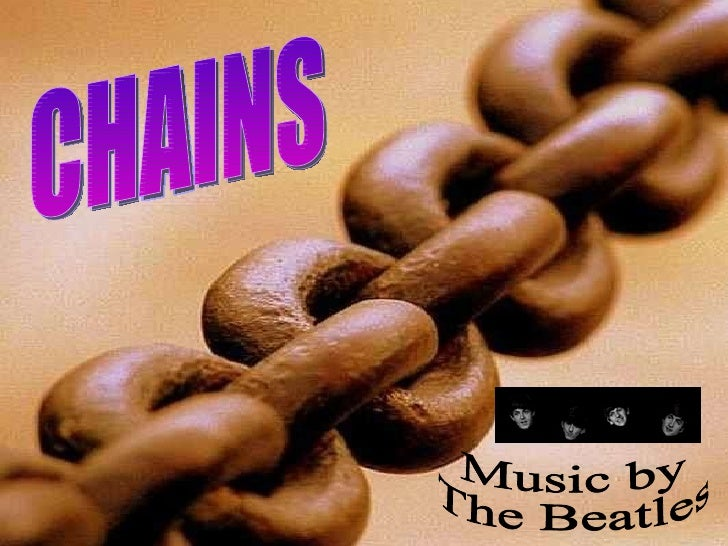 CHAINS Music by The Beatles