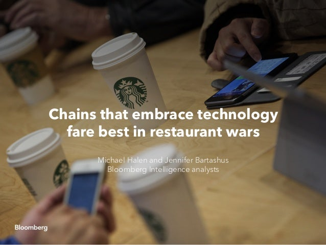 Chains that embrace technology fare best in restaurant wars Michael Halen and Jennifer Bartashus Bloomberg Intelligence an...