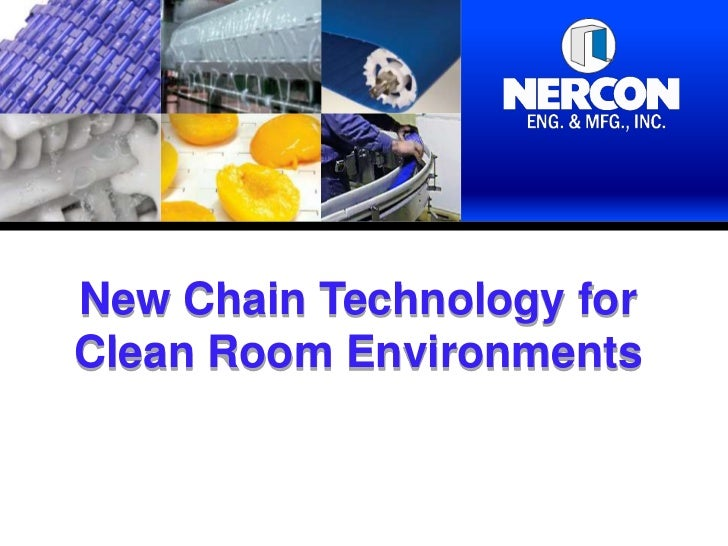 New Chain Technology forClean Room Environments