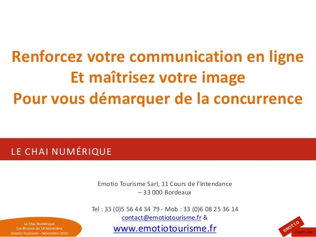 Renforcez votre communication en ligne  LE CHAI NUMÉRIQUE  Le Chai Numérique  Conférence du 18 Novembre  Emotio Tourisme –...