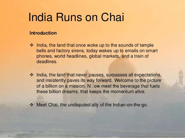India Runs on Chai Introduction  India, the land that once woke up to the sounds of temple bells and factory sirens, toda...