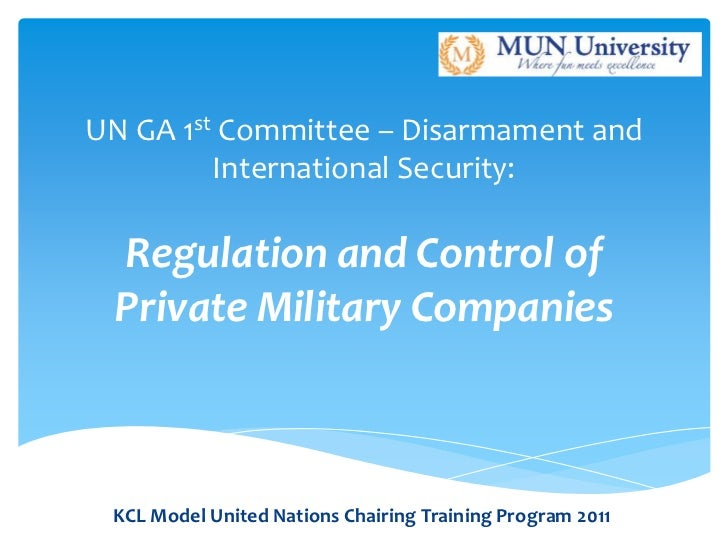 UN GA 1st Committee – Disarmament and         International Security: Regulation and Control of Private Military Companies...