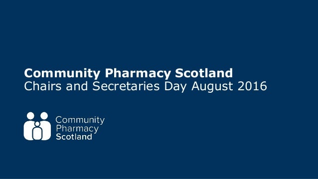 Community Pharmacy Scotland Chairs and Secretaries Day August 2016