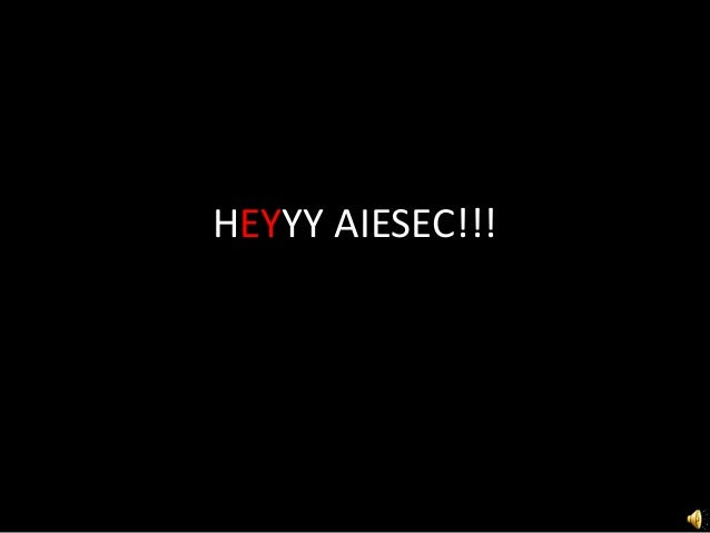 HEYYY AIESEC!!!