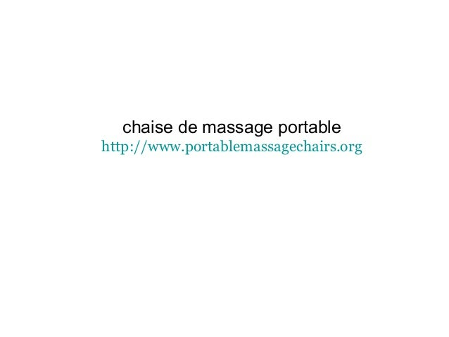 chaise de massage portable http://www.portablemassagechairs.org