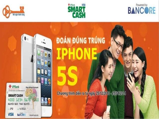 Chương trình khuyến mại iPhone 5S • Tại Chìa Khóa Vàng http://www.chiakhoavang.vn • Dành cho khách hàng mở thẻ SmartCash V...