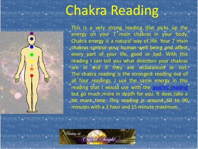 Chakra Reading This is a very strong reading that picks up the energy on your 7 main chakras in your body. Chakra energy i...