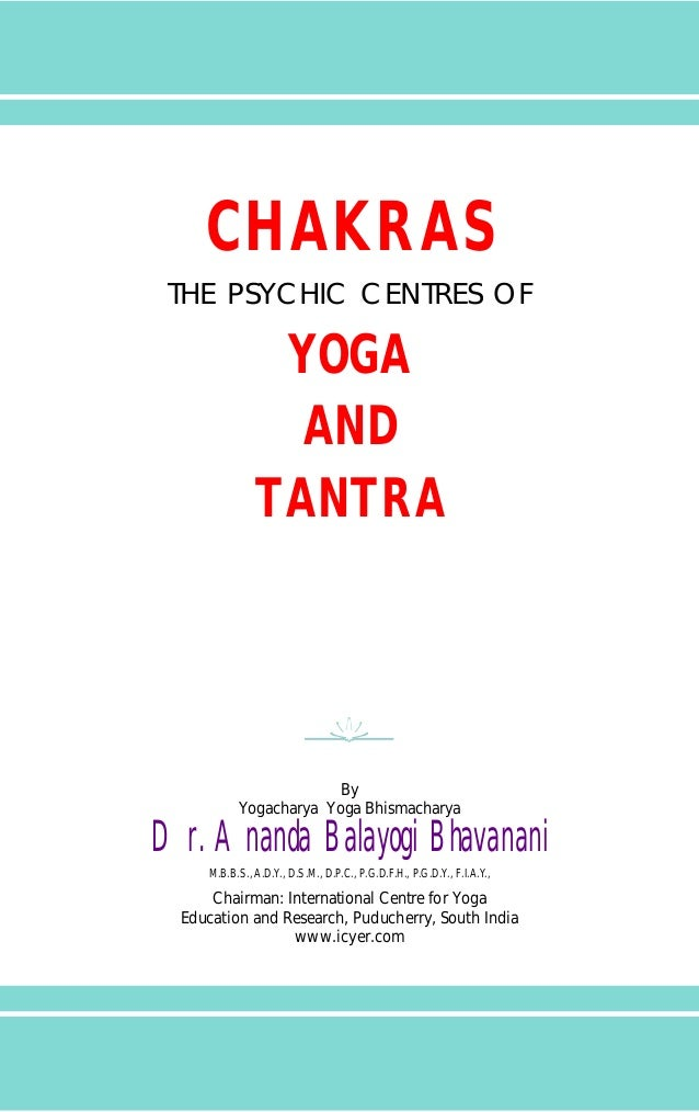 CHAKRAS: THE PSYCHIC CENTRES OF YOGA AND TANTRA Slide 2