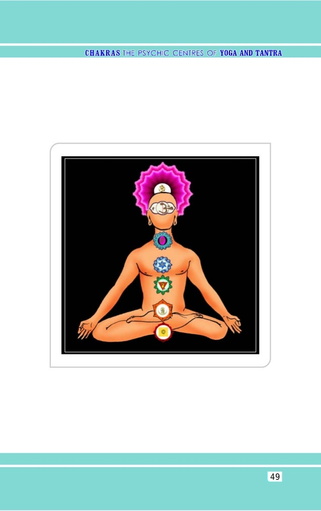CHAKRAS: THE PSYCHIC CENTRES OF YOGA AND TANTRA