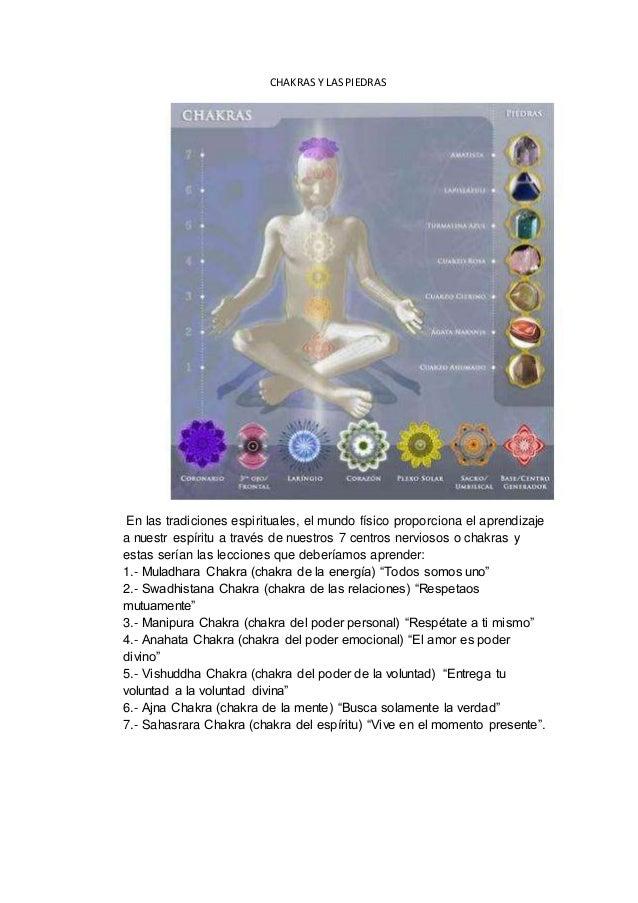 CHAKRASY LASPIEDRAS En las tradiciones espirituales, el mundo físico proporciona el aprendizaje a nuestr espíritu a través...